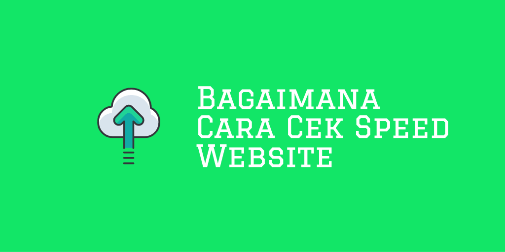 Bagaimana Cara Cek Speed Website